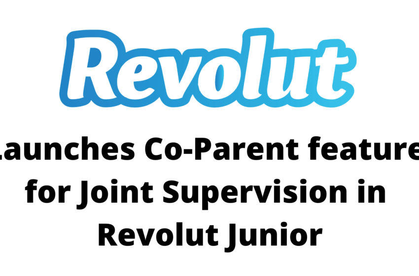 Revolut launches new Co-Parent feature for joint supervision in Revolut Junior
