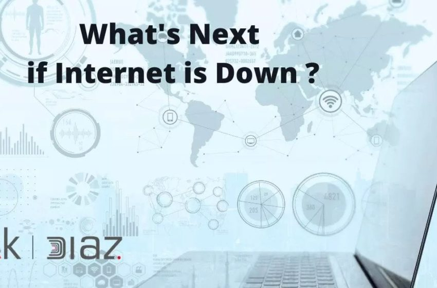 What's Next if your Internet is Down?