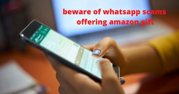 Beware of Whatsapp scams offering Amazon Gift / Gift Cards
